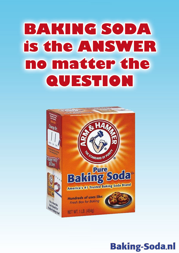BAKING SODA is the ANSWER, no matter the QUESTION!
